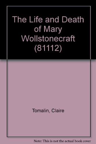 The Life and Death of Mary Wollstonecraft (Meridian) - Claire Tomalin