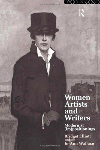 Women Writers and Artists: Modernist (Im)Positionings - B. J. Elliott; Jo-Ann Wallace