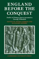 England Before the Conquest: Studies in Primary Sources Presented to Dorothy Whitelock