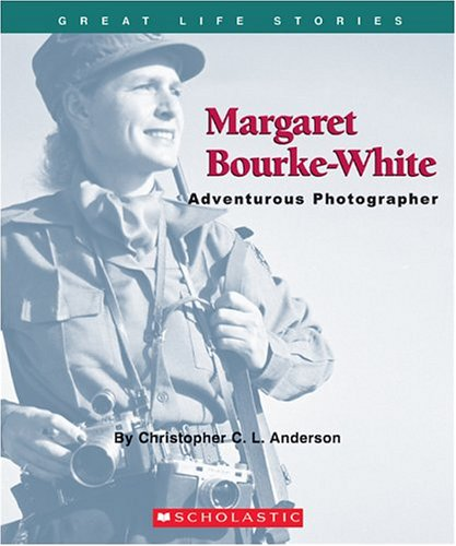 Margaret Bourke-White: Daring Photographer - Christopher C. L. Anderson
