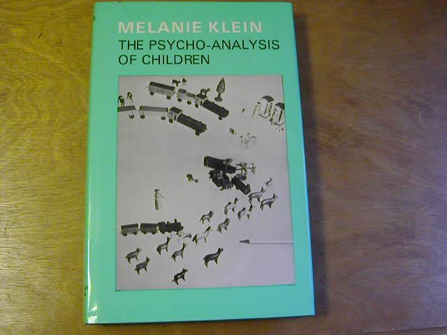 The Psycho-Analysis of children - the Wrtings of Melanie Klein Vol. II - Melanie Klein