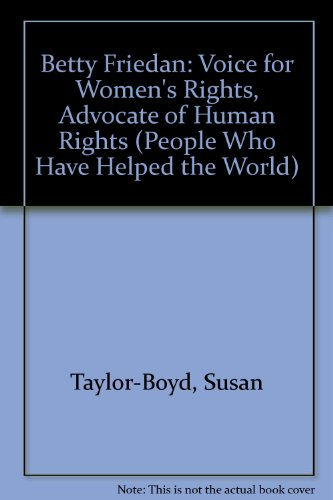 Betty Friedan: Voice for Women's Rights, Advocate of Human Rights (People Who Have Helped the World)