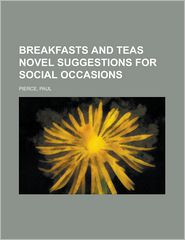 Breakfasts and Teas Novel Suggestions for Social Occasions