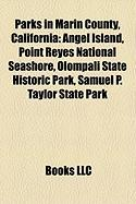 Parks in Marin County, California: Angel Island, Point Reyes National Seashore, Olompali State Historic Park, Samuel P. Taylor State Park