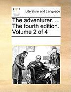 The Adventurer. ... the Fourth Edition. Volume 2 of 4 - Multiple Contributors