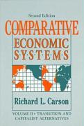 Comparative Economic Systems: Transition and Capitalist Alternatives - Carson, Richard