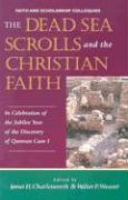 Dead Sea Scrolls and the Christian Faith: In Celebration of the Jubilee Year of the Discovery of Qumran Cave I