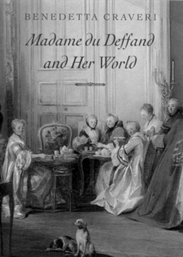 Madame Du Deffand and World - Benedetta Craveri