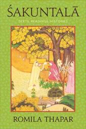 Sakuntala: Texts, Readings, Histories - Thapar, Romila