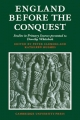 England Before the Conquest - Peter Clemoes; Kathleen Hughes