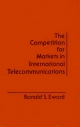 Competition for Markets in International Communications - Ronald S. Ewald