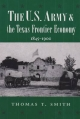 U.S. Army and the Texas Frontier Economy, 1845-1900 - Thomas T. Smith