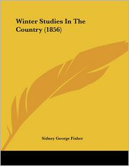Winter Studies in the Country - Sidney George Fisher