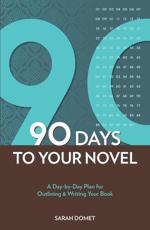 The 90-Day Novel - Sarah Domet