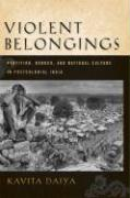 Violent Belongings: Partition, Gender, and National Culture in Postcolonial India