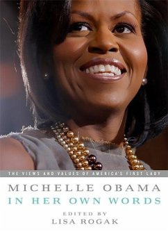 Michelle Obama in Her Own Words - Herausgeber: Rogak, Lisa