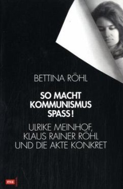 So macht Kommunismus Spass - Röhl, Bettina