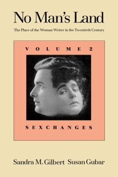 No Man's Land: The Place of the Woman Writer in the Twentieth Century, Volume 2: Sexchanges - Gilbert, Sandra M.