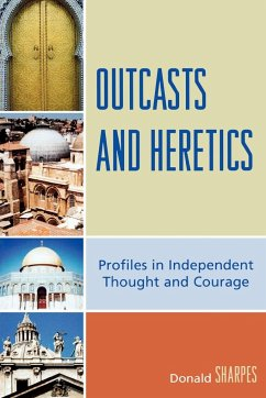 Outcasts and Heretics: Profiles in Independent Thought and Courage - Sharpes, Donald
