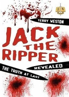 Jack the Ripper Revealed: The Truth at Last - Weston, Dr Terry