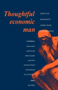 Thoughtful Economic Man: Essays on Rationality, Moral Rules and Benevolence - Herausgeber: Meeks, J. Gay Tulip