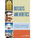 Outcasts and Heretics - Donald K. Sharpes