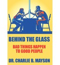 Behind the Glass - Dr Charlie B Mayson