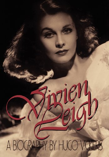 Vivien Leigh: A Biography - Hugo Vickers