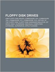 Floppy Disk Drives - Books Llc