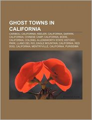 Ghost Towns In California - Books Llc