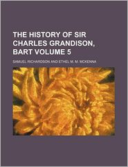 The History Of Sir Charles Grandison, Bart (Volume 5) - Samuel Richardson