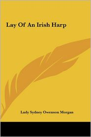 Lay of an Irish Harp - Lady Morgan