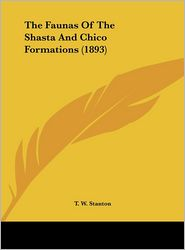 The Faunas Of The Shasta And Chico Formations (1893) - T. W. Stanton