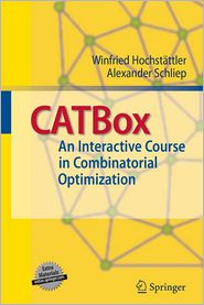 CATBox: An Interactive Course in Combinatorial Optimization - Winfried Hochstattler, Alexander Schliep