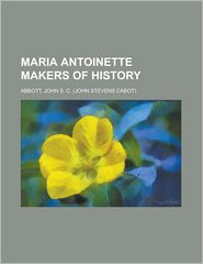 Maria Antoinette Makers of History