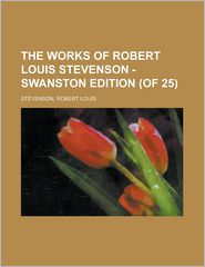 The Works of Robert Louis Stevenson - Swanston Edition Vol. 23 (of 25)