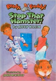 Stop That Hamster! (Ready, Freddy! Series #12) - Abby Klein, John McKinley