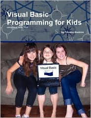 Visual Basic Programming for Kids - Timothy Busbice