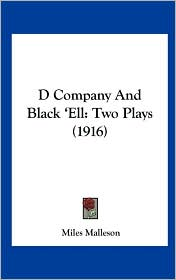 D Company and Black 'Ell: Two Plays (1916) - Miles Malleson