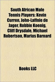 South African Male Tennis Players: Kevin Curren, John-Laffnie de Jager, Robbie Koenig, Cliff Drysdale, Michael Robertson, Marius Barnard