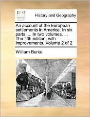 An account of the European settlements in America. In six parts. ... In two volumes. ... The fifth edition, with improvements. Volume 2 of 2