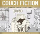 Couch Fiction: A Graphic Tale of Psychotherapy - Perry, Philippa / Graat, Junko / Samuels, Andrew