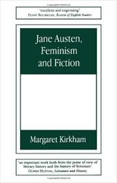Jane Austen, Feminism and Fiction: Second Edition - Kirkham, Margaret