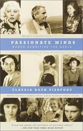Passionate Minds: Women Rewriting the World - Pierpont, Claudia Roth