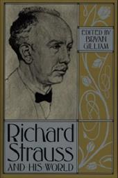Richard Strauss and His World - Gilliam, Bryan