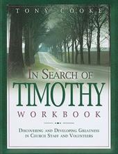 In Search of Timothy Workbook - Cooke, Tony