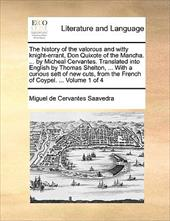 The History of the Valorous and Witty Knight-Errant, Don Quixote of the Mancha. ... by Micheal Cervantes. Translated Into English - Cervantes Saavedra, Miguel De
