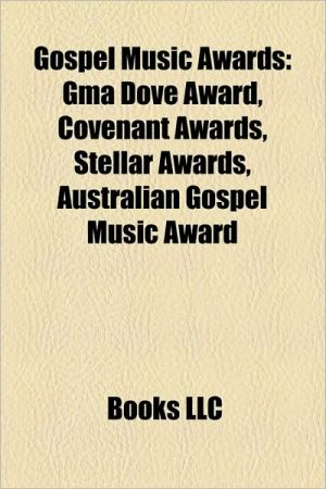 Gospel music awards: Dove Awards, Grammy Awards for gospel music, Singing News Fan awards, Dove Award for Song of the Year, GMA Dove Award - Source: Wikipedia