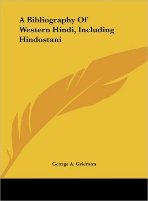 A Bibliography Of Western Hindi, Including Hindostani - George A. Grierson