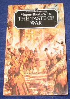 The Taste of War - Margaret Bourke-White: ed. and intro. Jonathan Silverman